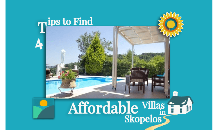 4 Tips on how to choose affordable villas to rent in Skopelos