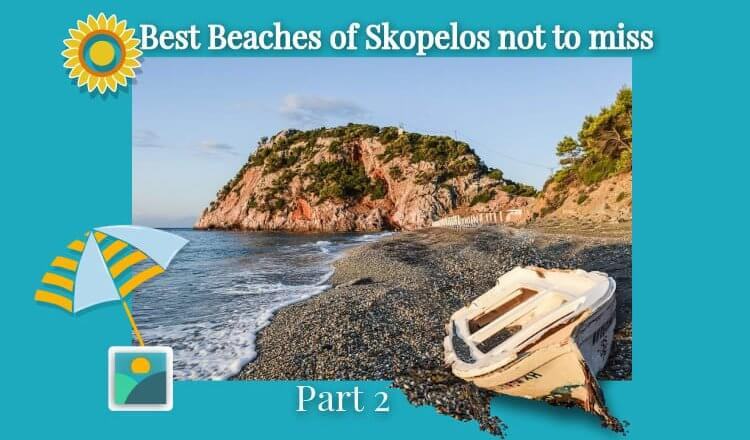 Best beaches of Skopelos not to miss -part 2