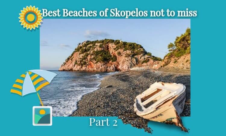 Best beaches of Skopelos not to miss -part 2