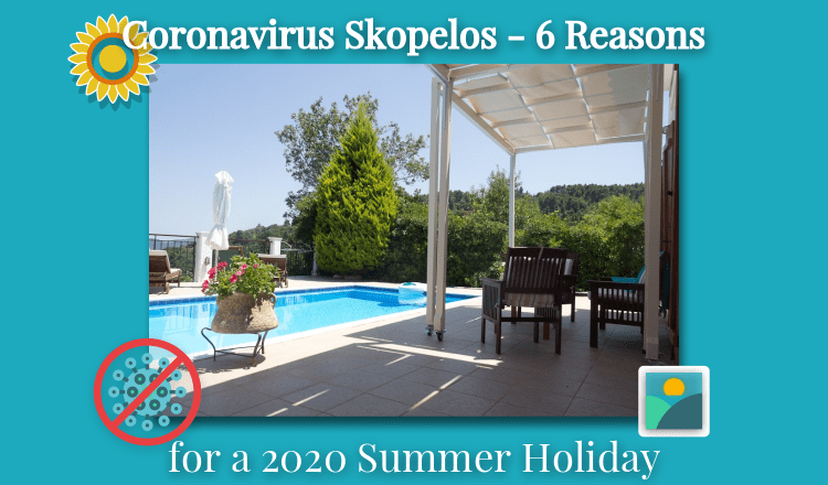 CoronaVirus Skopelos - 6 Reasons for a 2020 Holiday