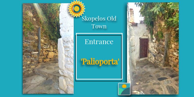 Top 7 Things to do in Skopelos Town-by a local - Part 2 - The 'Old Gate' of the Castle
