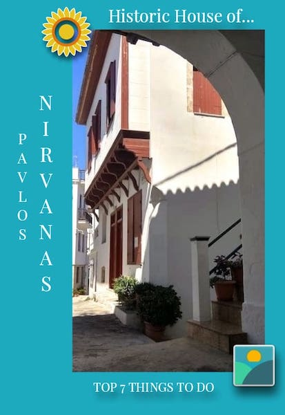 Top 7 Things to do in Skopelos Town-by a local -Pavlos Nirvanas-Historic House