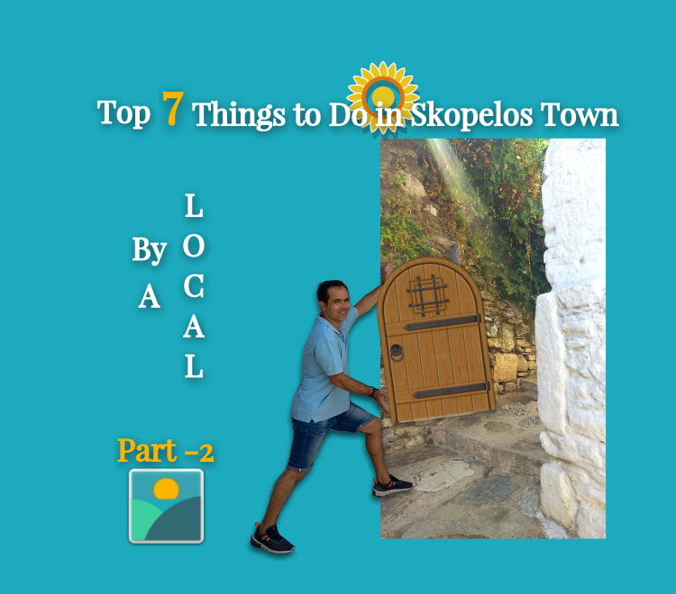 Top 7 Things to do in Skopelos Town-by a local - Part 2