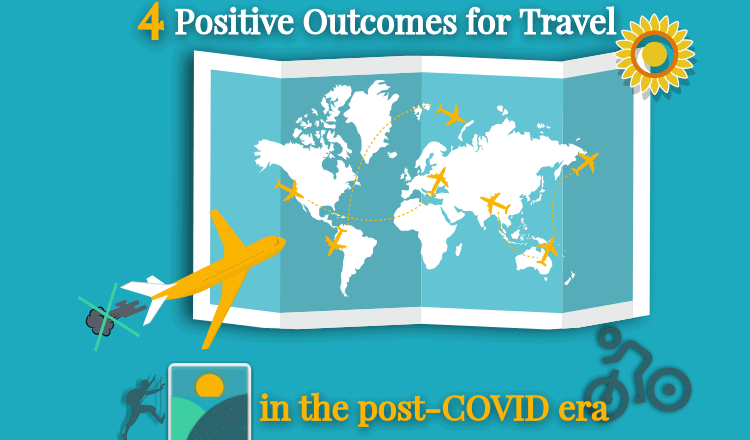 4 Positive Outcomes for Travel in the post-COVID era